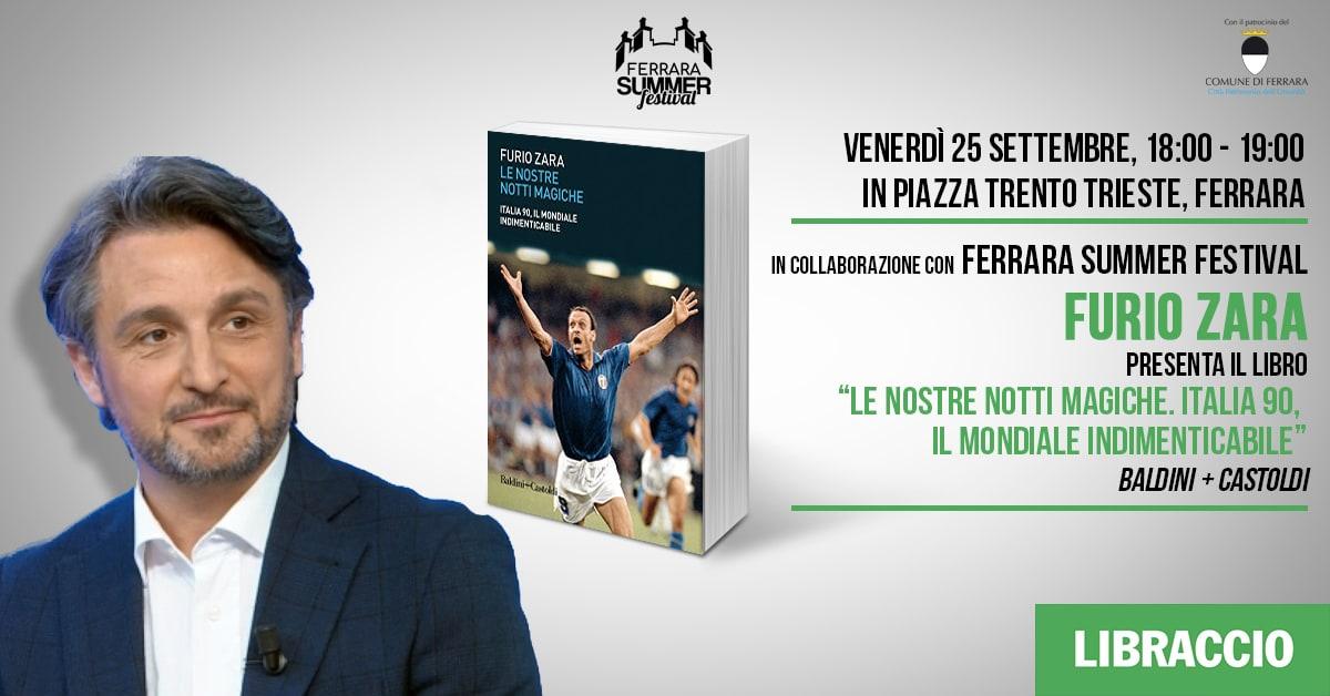"""Furio Zara presenta """"Le nostre notti magiche. Italia 90 """""""