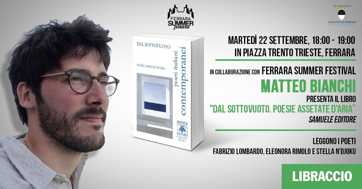 "Matteo Bianchi presenta ""Dal sottovuoto. Poesie assetate d'aria"""