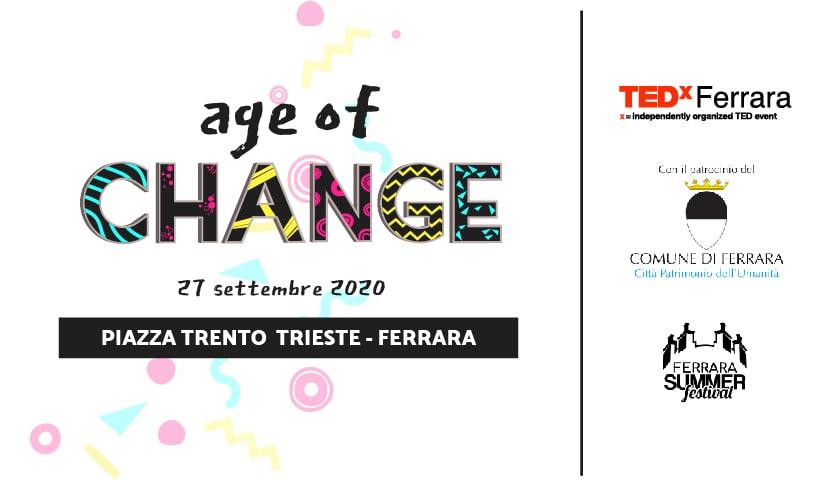TEDxFERRARA Age of Change – Domenica 27 Settembre 2020